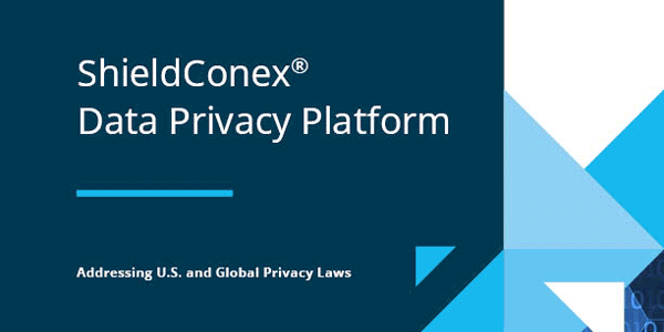 ShieldConex® Data Privacy Platform